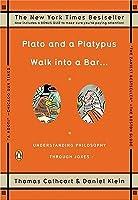 Plato and a Platypus Walk into a Bar... Understanding Philosophy Through Jokes