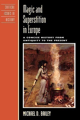 Magic and Superstition in Europe  A Concise History from Antiquity to the Present