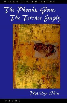 The Phoenix Gone, the Terrace Empty by Marilyn Chin
