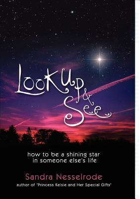 Look Up and See: How to be a shining star in someone else's life