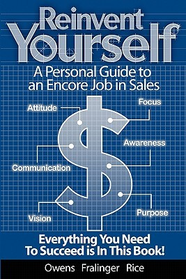 Reinvent Yourself: A Personal Guide to an Encore Job in Sales: Live a Productive Life with Financial Success