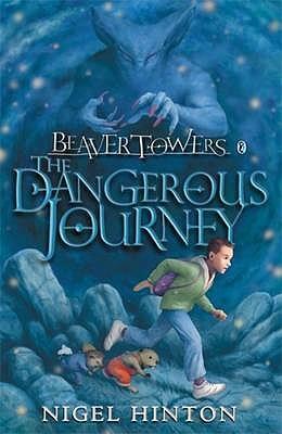 The Dangerous Journey (Beaver Towers, #3)