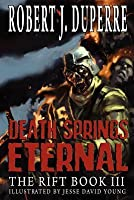 Death Springs Eternal (The Rift #3)