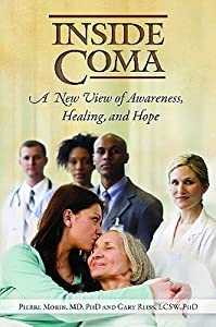 Inside Coma: A New View of Awareness, Healing, and Hope