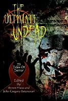 The Ultimate Undead: 23 Tales of terror