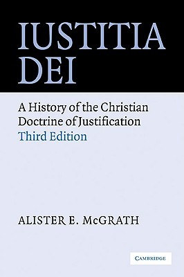 Iustitia Dei: A History of the Christian Doctrine of Justification