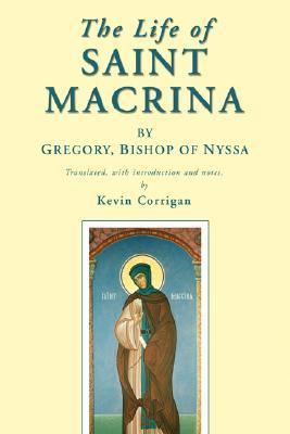 The Life of Saint Macrina by Gregory of Nyssa