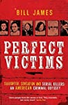 Perfect Victims: Slaughter, Sensation and Serial Killer