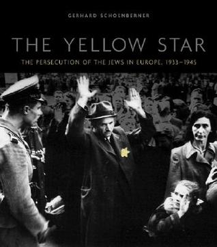 The Yellow Star: The Persecution of the Jews in Europe, 1933-1945