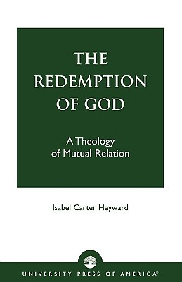 The Redemption of God: A Theology of Mutual Relation