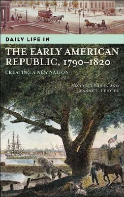 Daily Life in the Early American Republic, 1790-1820