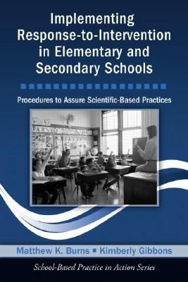 Implementing Response-To-Intervention in Elementary and Secondary Schools: Procedures to Assure Scientific-Based Practices [With CDROM]