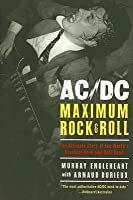 AC/DC: Maximum Rock  Roll: The Ultimate Story of the World's Greatest Rock-and-Roll Band