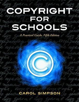 Copyright for Schools by Carol Ann Simpson