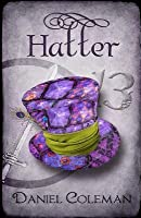 Hatter: A Legends of Wonderland Novel