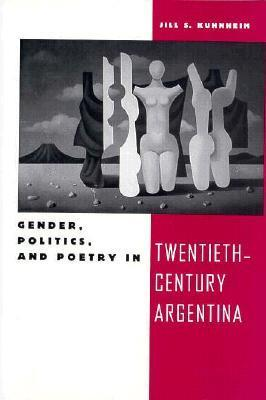 Gender, politics, and poetry in twentieth-century Argentina