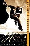 Heroes 'Til Curfew (Talent Chronicles, #2)