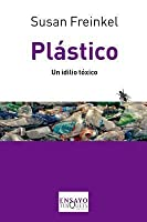 Plastico: Un Idilio Toxico