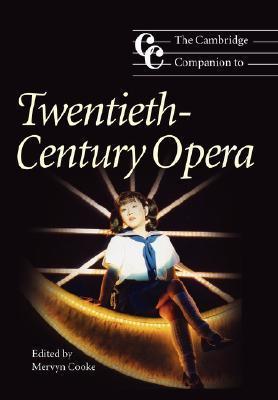The Cambridge Companion to Twentieth-Century Opera