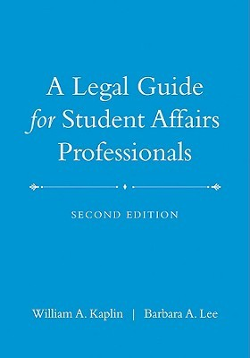 A Legal Guide for Student Affairs Professionals: (Updated and Adapted from the Law of Higher Education, 4th Edition)