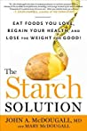 The Starch Solution by John A. McDougall