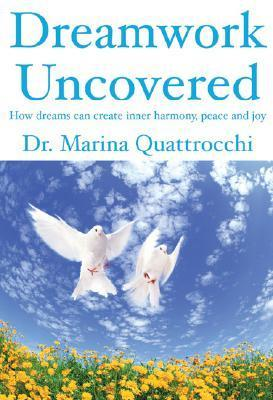 Dreamwork-Uncovered-How-dreams-can-create-inner-harmony-peace-and-joy