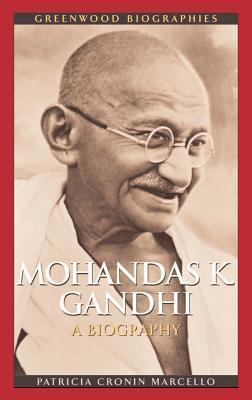 Mohandas K. Ghandhi: A Biography