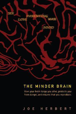 The Minder Brain How Your Brain Keeps