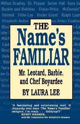 The Name's Familiar: Mr. Leotard, Barbie, and Chef Boyardee
