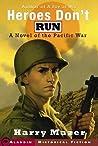 Heroes Don't Run: A Novel of the Pacific War (Adam Pelko, #3)