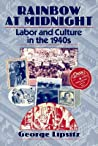 Rainbow at Midnight: Labor and Culture in the 1940s