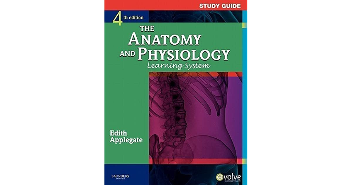 The Anatomy and Physiology Learning System by Edith J. Applegate