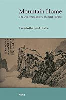 Mountain Home: The Wilderness Poetry of Ancient China. Ch'ien, T'Ao ... [Et Al.]