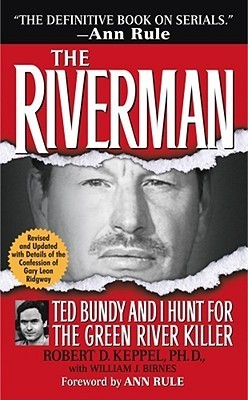 The-Riverman-Ted-Bundy-and-I-Hunt-for-the-Green-River-Killer-