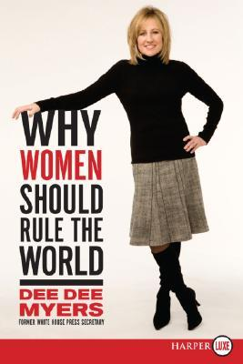 Why Women Should Rule the World: A Memoir
