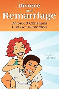 Divorce and Remarriage: Divorced Christians Can Get Remarried
