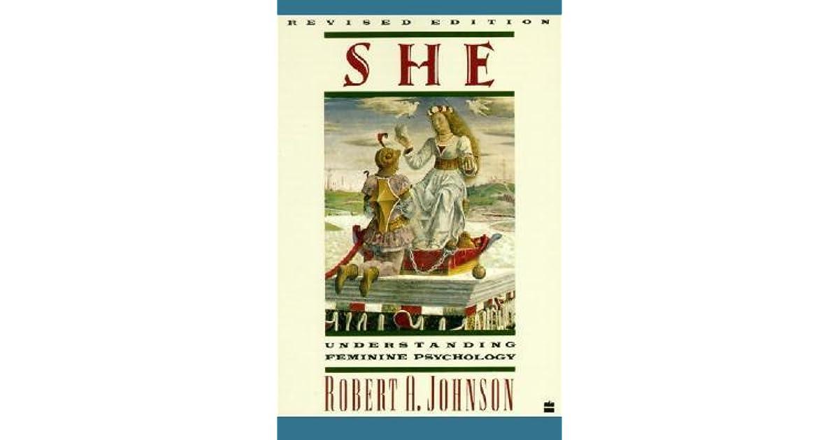 She: Understanding Feminine Psychology by Robert A  Johnson