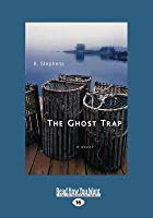 The Ghost Trap: A Novel (Large Print 16pt)