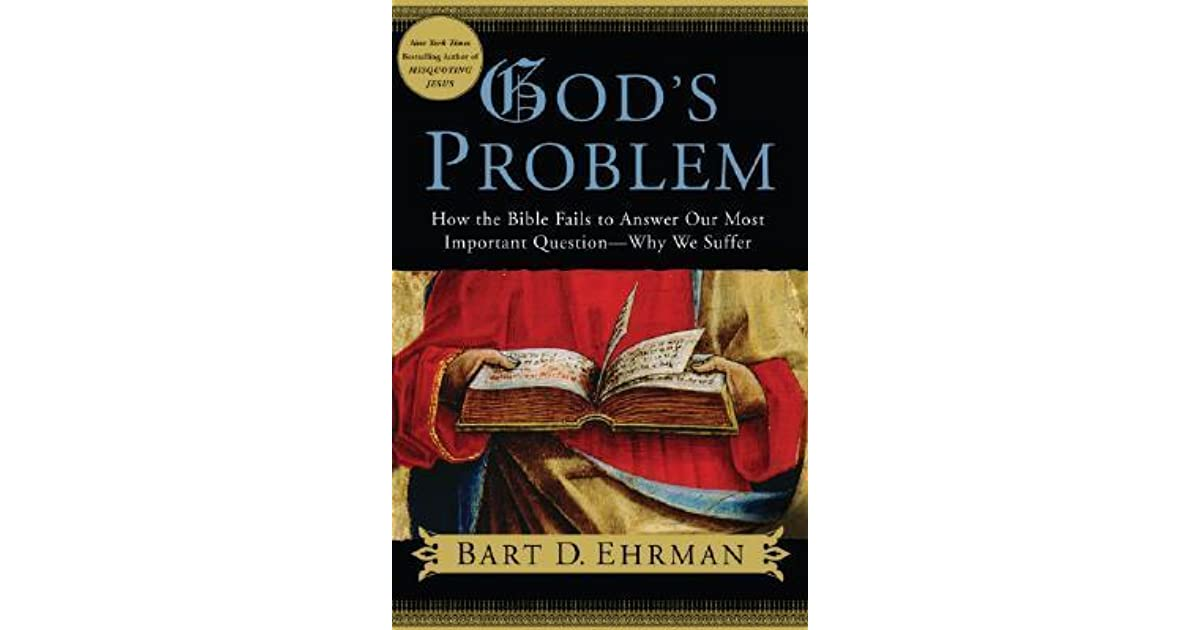 God S Problem How The Bible Fails To Answer Our Most