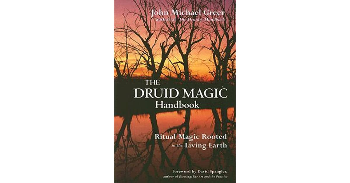 Druid Magic Handbook Ritual Magic Rooted In The Living Earth By