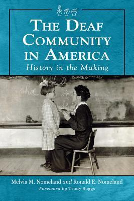 The Deaf Community in America History in the Making