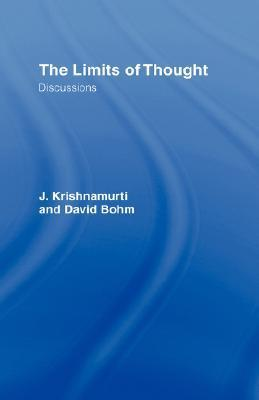 Jiddu Krishnamurti THE LIMITS OF THOUGHT