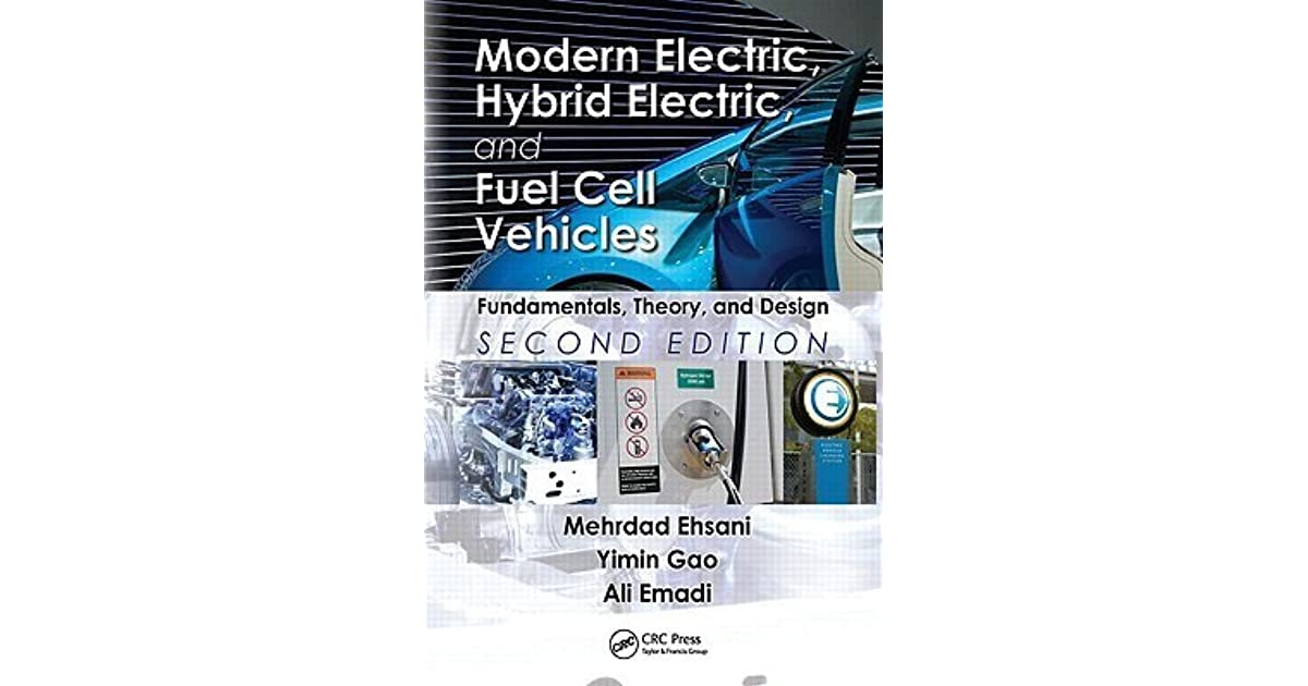 Modern Electric Hybrid Electric And Fuel Cell Vehicles Fundamentals Theory And Design By Mehrdad Ehsani