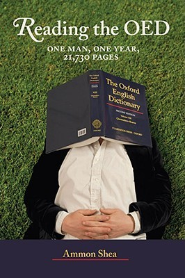 Reading the OED One Man, One Year, 21,730 Pages