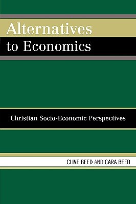 Alternatives to Economics: Christian Socio-Economic Perspectives