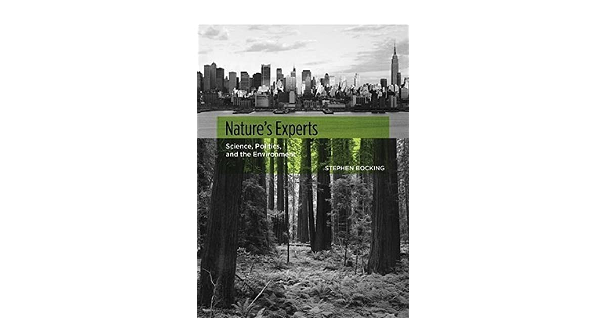 Natures Experts: Science, Politics, and the Environment