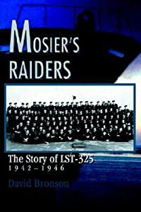 Mosier's Raiders: The Story of Lst-325