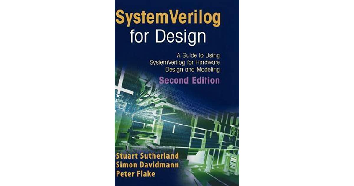 Systemverilog for design a guide to using systemverilog for systemverilog for design a guide to using systemverilog for hardware design and modeling by stuart sutherland fandeluxe Images