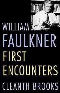 William Faulkner: First Encounters