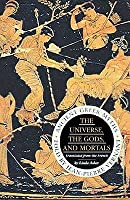 The Universe, The Gods And Mortals: Ancient Greek Myths
